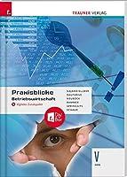 Praxisblicke - Betriebswirtschaft V HAK + digitales Zusatzpaket