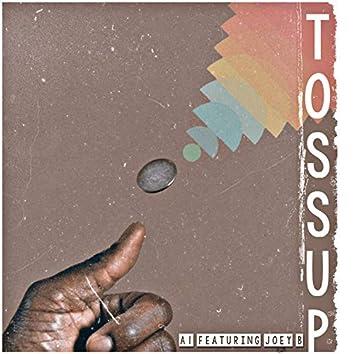Toss Up (feat. Joey B)