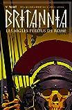 Britannia, Tome 3 - Les aigles perdus de Rome