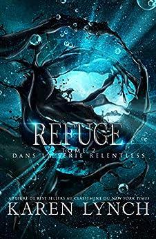 Refuge (Relentless Tome 2) (Relentless French) par [Karen Lynch, Laure Valentin]