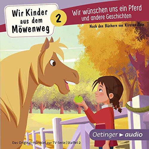 Wir wünschen uns ein Pferd und andere Geschichten. Das Original-Hörspiel zur TV-Serie Titelbild