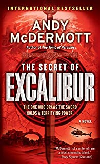 The Secret of Excalibur: A Novel (Nina Wilde & Eddie Chase series Book 3)