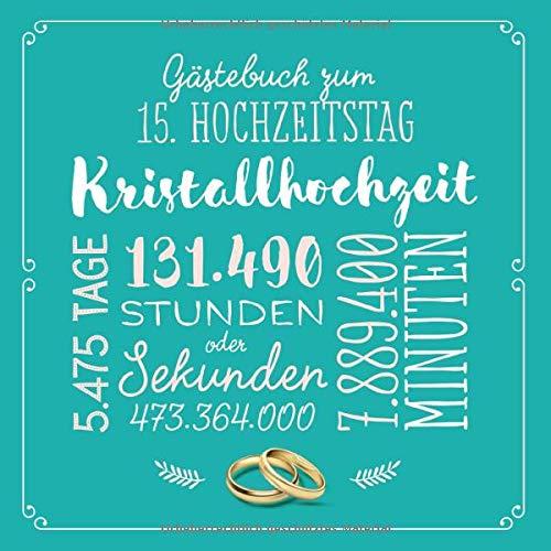 Gästebuch zum 15. Hochzeitstag ~ Kristallhochzeit: Deko & Geschenk zur Feier der Kristall Hochzeit - 15 Jahre - Buch für Glückwünsche und Fotos der Gäste