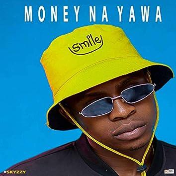 Money Na Yawa