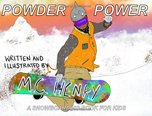 Powder Power: A Snowboarding Book For Kids