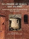 Lepremier art roman cent ans après - La construction entre Saône et Pô autour de l'an mil : études comparatives