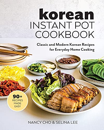 Compare Textbook Prices for Korean Instant Pot Cookbook: Classic and Modern Korean Recipes for Everyday Home Cooking  ISBN 9781734124125 by Cho, Nancy,Lee, Selina