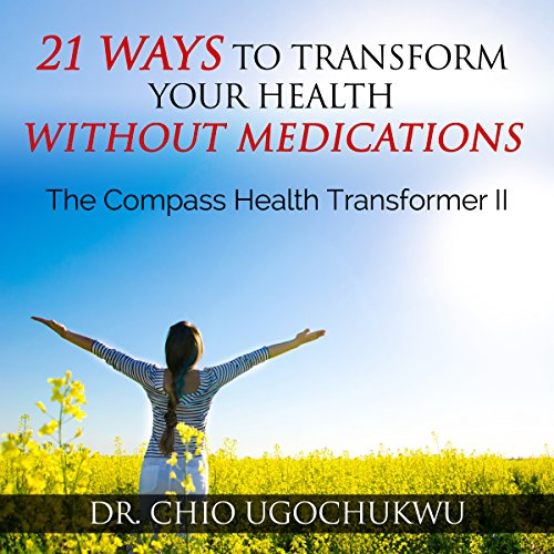 21 Ways To Transform Your Health Without Medications audiobook cover art