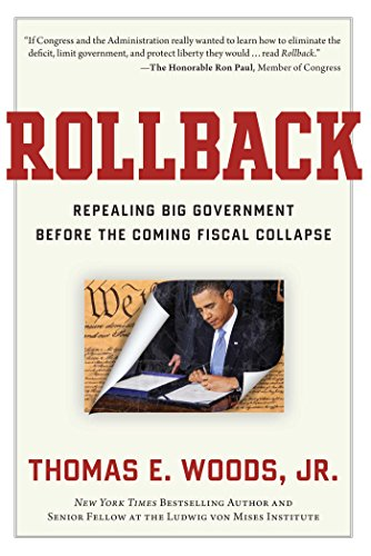 Rollback: Repealing Big Government Before the Coming Fiscal Collapse (English Edition)