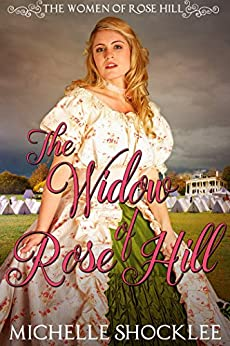 The Widow of Rose Hill (The Women of Rose Hill Book 2) by [Michelle Shocklee]