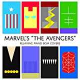 Marvel's 'The Avengers' - Relaxing Piano BGM Covers