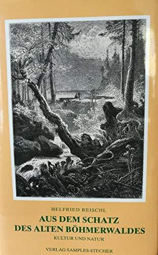 Aus dem Schatz des alten Böhmerwaldes: Kultur und Natur
