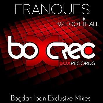 We Got It All (Bogdan Ioan Exclusive Mixes)