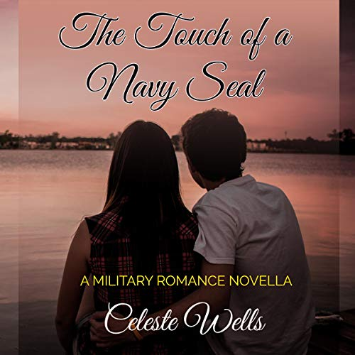 The Touch of a Navy SEAL Audiobook By Celeste Wells cover art