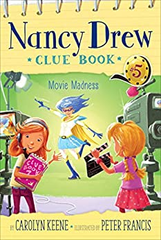 Movie Madness (Nancy Drew Clue Books Book 5) by [Carolyn Keene, Peter Francis]
