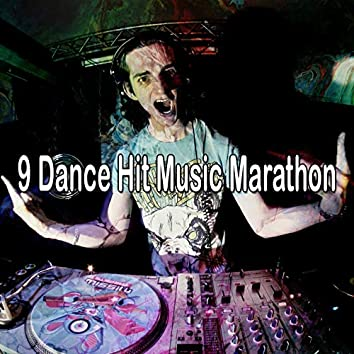 9 Dance Hit Music Marathon