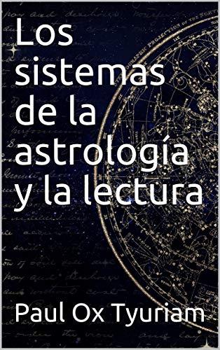 Los sistemas de la astrología y la lectura