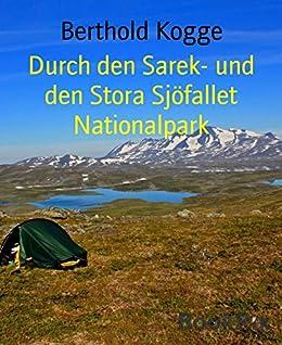 Durch den Sarek- und den Stora Sjöfallet Nationalpark (German Edition) by [Berthold Kogge]