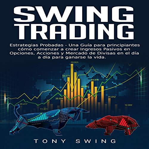 Swing Trading: Estrategias Probadas [Swing Trading: Proven Strategies] audiobook cover art