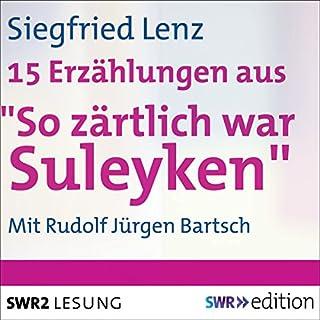 """15 Erzählungen aus """"So zärtlich war Suleyken"""" Titelbild"""