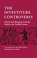 The Investiture Controversy: Church and Monarchy from the Ninth to the Twelfth Century (The Middle Ages Series)