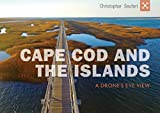 Cape Cod and the Islands: A Drone's Eye View [Idioma Inglés]