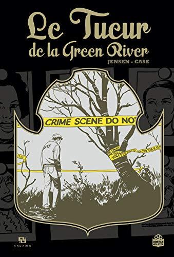 Le tueur de la Green River : L'histoire vraie d'une enquête