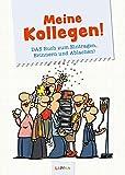 Meine Kollegen!: Das Poesiealbum für Kollegen: DAS Buch zum Eintragen, Erinnern und Ablachen