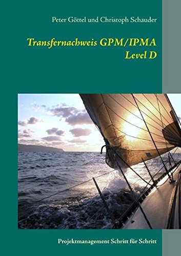 Transfernachweis GPM/IPMA Level D: Projektmanagement Schritt für Schritt