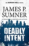 Deadly Intent: A Thriller (Adrian Hell Series Book 4) (English Edition)