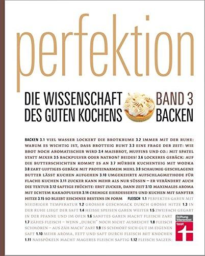 Perfektion - Die Wissenschaft des guten Kochens: Band 3 - Brot, Kuchen, Gebäck & Desserts - Über 100 Rezepte - Herzhaft und süß