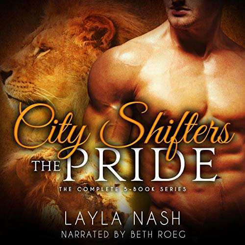 City Shifters: The Pride Complete Series cover art