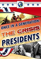 Once in a Generation: Crisis Presidents [DVD] [Import]
