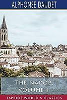 The Nabob, Volume 1 (Esprios Classics)