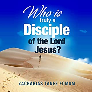 Who Is Truly a Disciple of the Lord Jesus?: The 9 Conditions of Becoming and Continuing as a Disciple     Practical Helps for the Overcomers, Book 25              By:                                                                                                                                 Zacharias Tanee Fomum                               Narrated by:                                                                                                                                 Gerald Zimmerman                      Length: 1 hr and 4 mins     Not rated yet     Overall 0.0