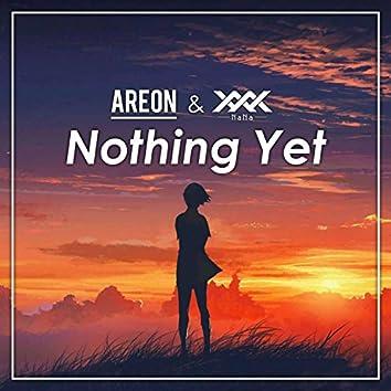 Nothing Yet (feat. NaNa)