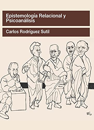 Epistemología relacional y psicoanálisis: 2 (Serie Ensayos y Experiencias)