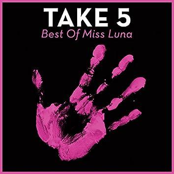 Take 5 - Best Of Miss Luna