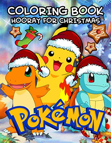 Pokemon Coloring Book Hooray For Christmas: A Flawless Christmas Coloring Book For Kids To Be Creative And Relax By Coloring Many Pokemon Illustrations