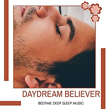 Daydream Believer - Bedtime Deep Sleep Music