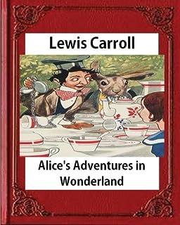 Alice's Adventures in Wonderland (1865), by Lewis Carroll