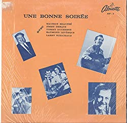 Maurice Beaupre / Jimmy Debate / Tommy Duchesne / Raymond Levesque / Larry Robichaud: Une Bonne Soiree LP NM/VG++