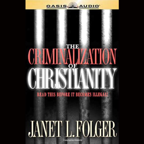 The Criminalization of Christianity audiobook cover art