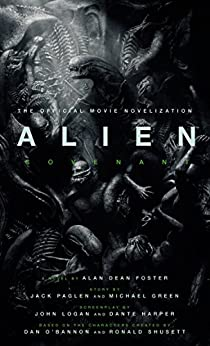 [Alan Dean Foster]のAlien: Covenant: The Official Movie Novelization (English Edition)