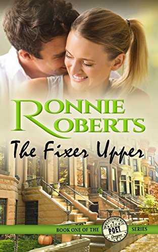 The Fixer Upper: A clean and wholesome romance! (Poet, Oregon Book 1) by [Ronnie Roberts]