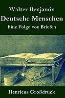 Deutsche Menschen (Grossdruck): Eine Folge von Briefen
