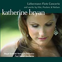 Liebermann Concerto for Flute and Orchestra and works by Hue, Poulenc and Nielsen (Hybrid - Plays on All CD Players) by Katherine Bryan (2010-09-01)