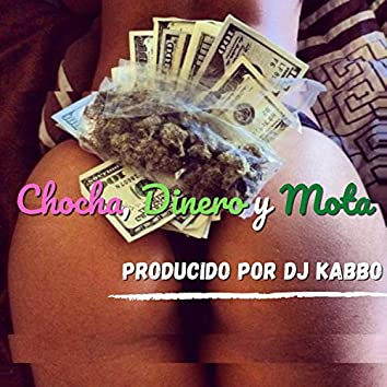 Chocha Dinero y Mota (feat. Dj Kabbo)