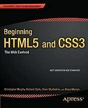 Beginning HTML5 and CSS3: The Web Evolved of Murphy, Christopher, Clark, Richard, Studholme, Oli, Manian, on 19 December 2012