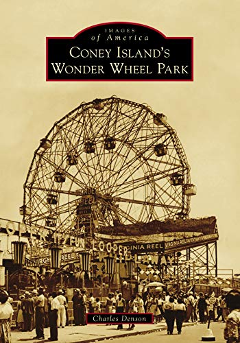Coney Island's Wonder Wheel Park (Images of America)